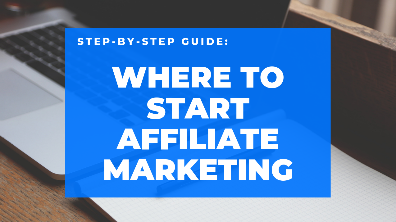 Where to Start Affiliate Marketing