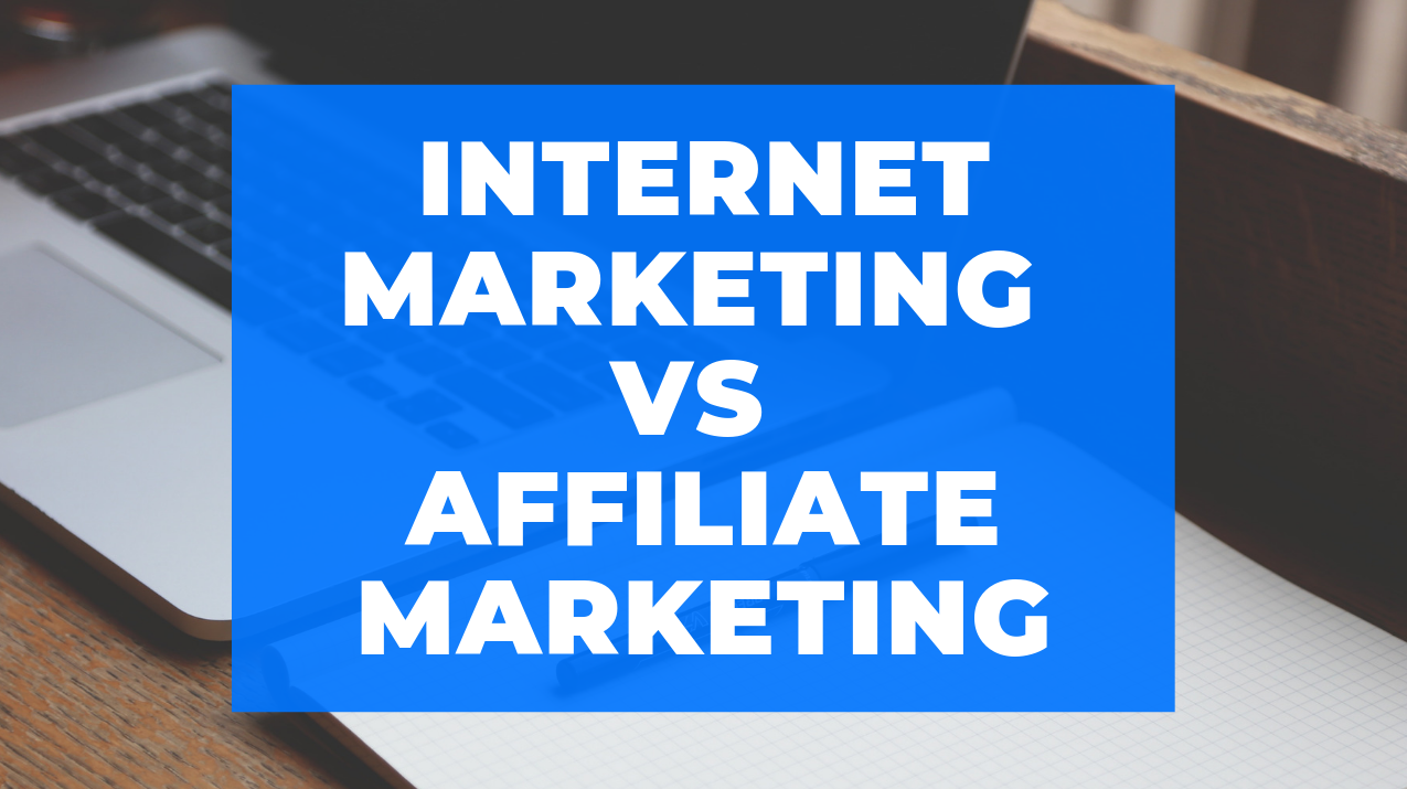 internet marketing vs affiliate marketing