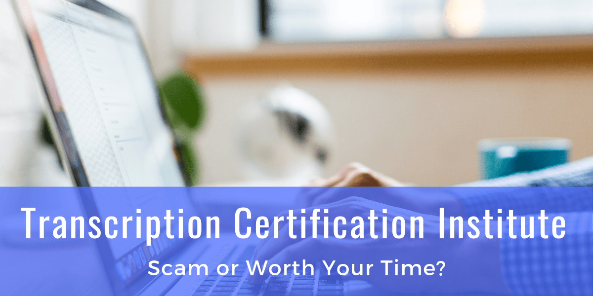 Transcription Certification Institute scam