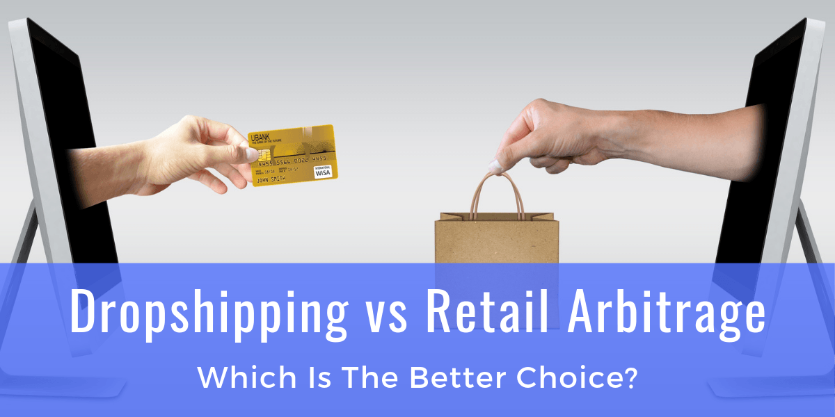 dropshipping vs retail arbitrage