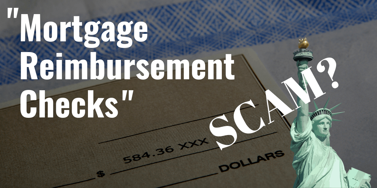 Mortgage Reimbursement Checks Scam