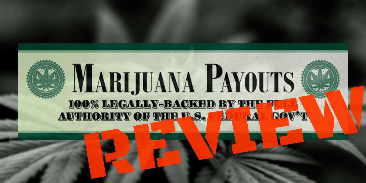 Marijuana Payouts Review
