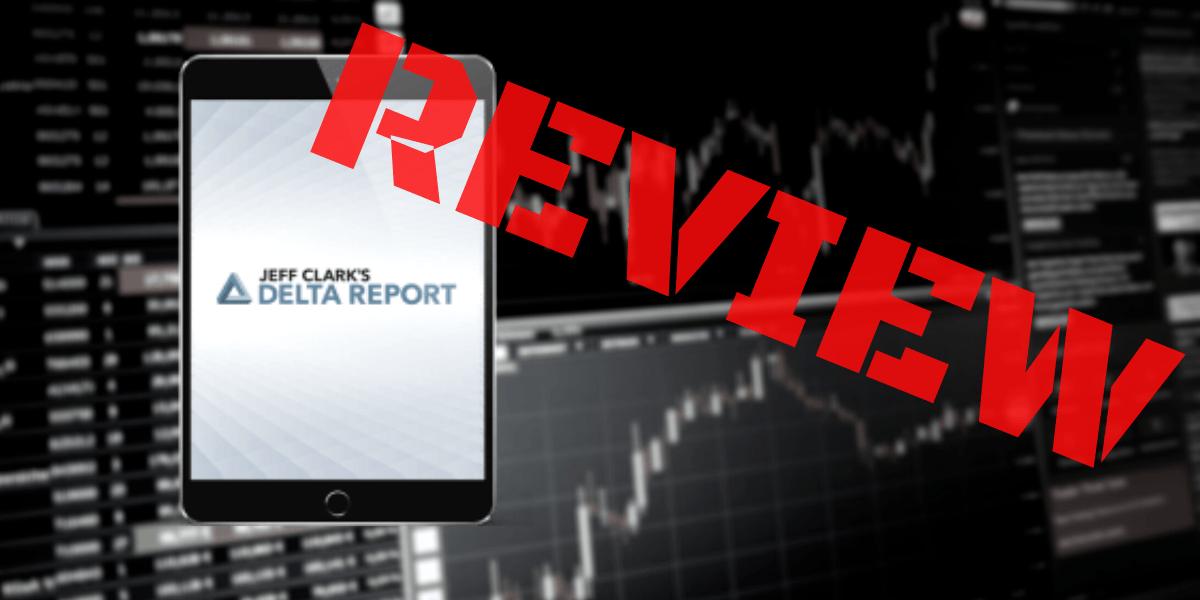 Jeff Clarks Delta Report Review
